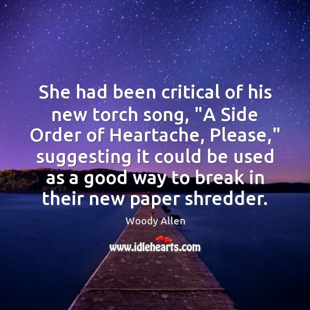 """She had been critical of his new torch song, """"A Side Order Image"""