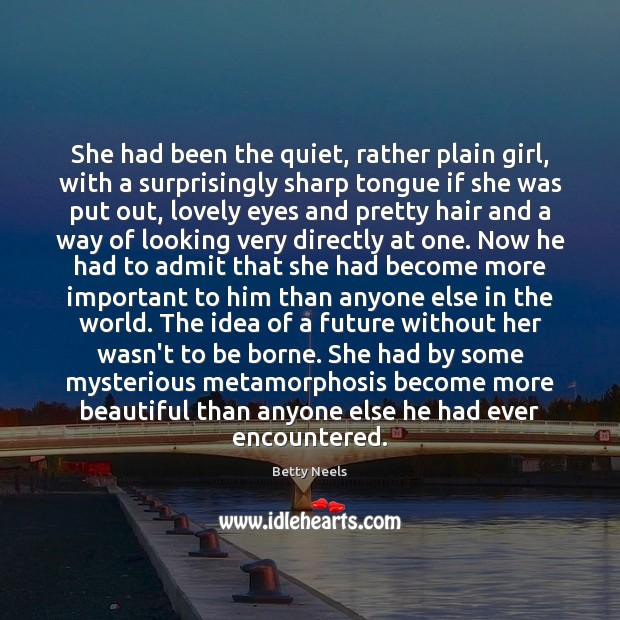 Image, She had been the quiet, rather plain girl, with a surprisingly sharp