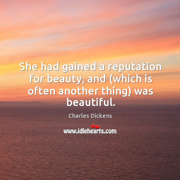 Image, She had gained a reputation for beauty, and (which is often another thing) was beautiful.
