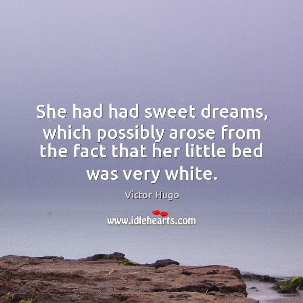 Image, She had had sweet dreams, which possibly arose from the fact that