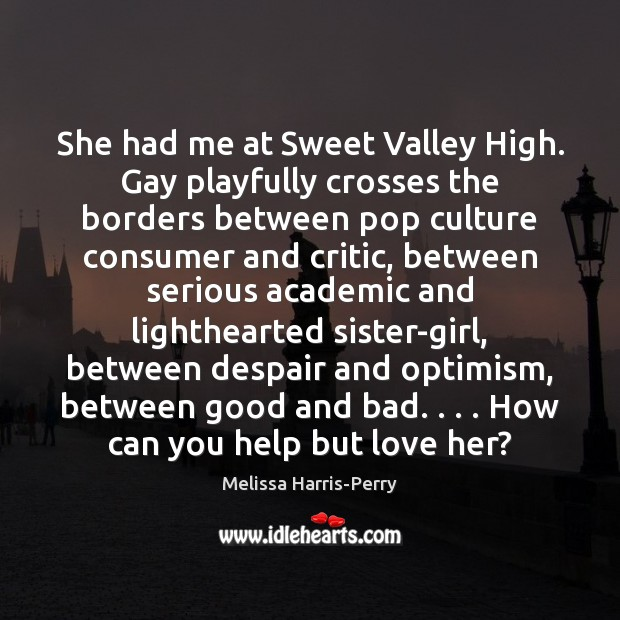 She had me at Sweet Valley High. Gay playfully crosses the borders Image