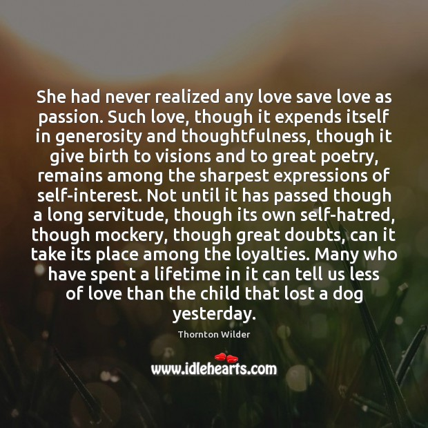 She had never realized any love save love as passion. Such love, Image
