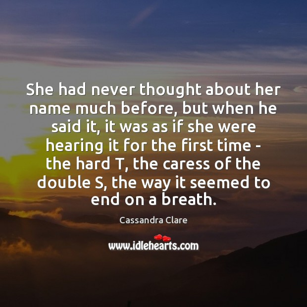 She had never thought about her name much before, but when he Image