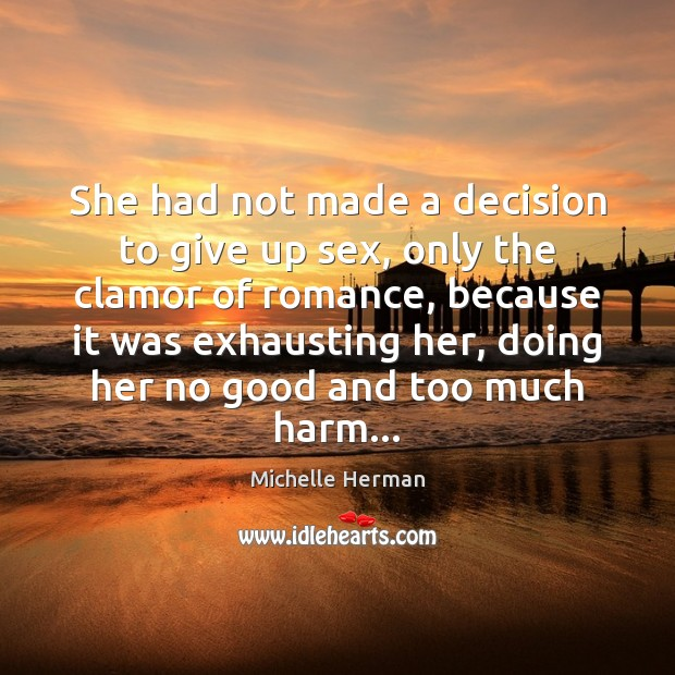 She had not made a decision to give up sex, only the Image