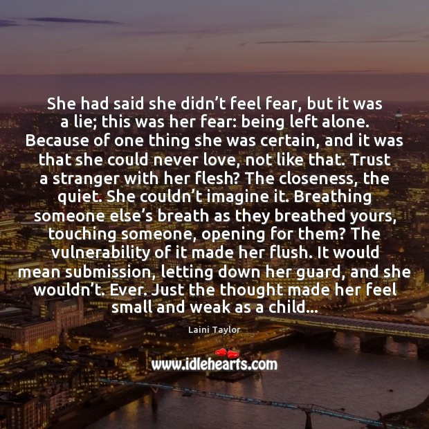 She had said she didn't feel fear, but it was a Image