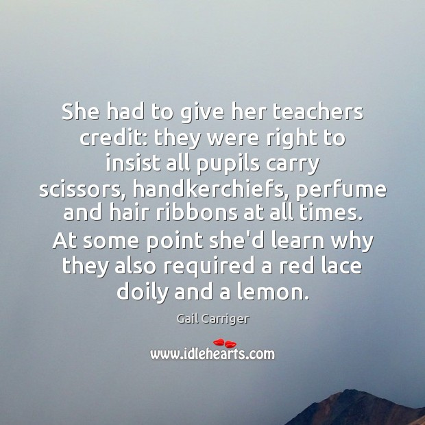 She had to give her teachers credit: they were right to insist Image