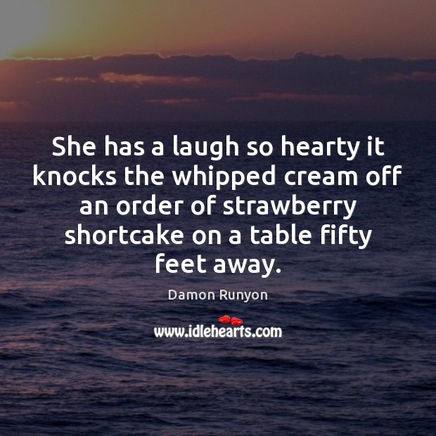 She has a laugh so hearty it knocks the whipped cream off Image