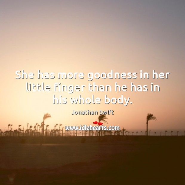 She has more goodness in her little finger than he has in his whole body. Image