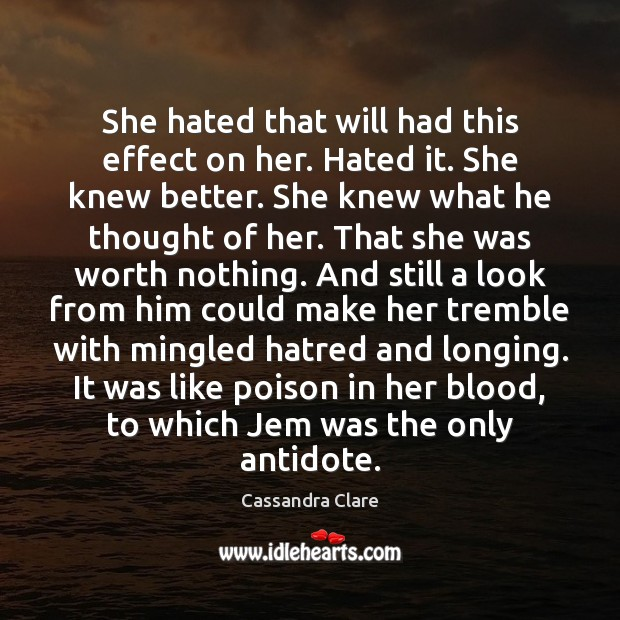 She hated that will had this effect on her. Hated it. She Image