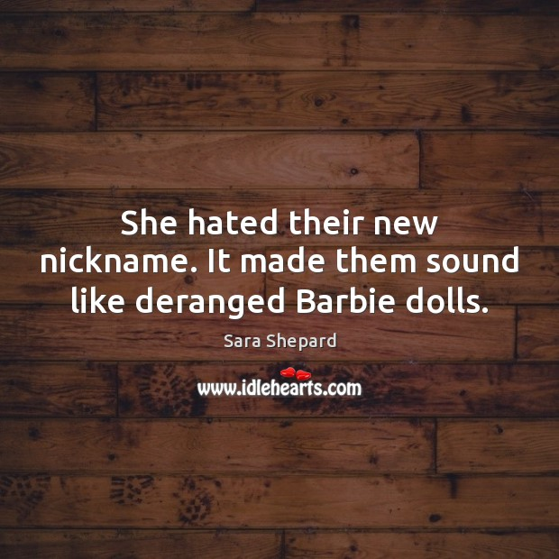Image, She hated their new nickname. It made them sound like deranged Barbie dolls.