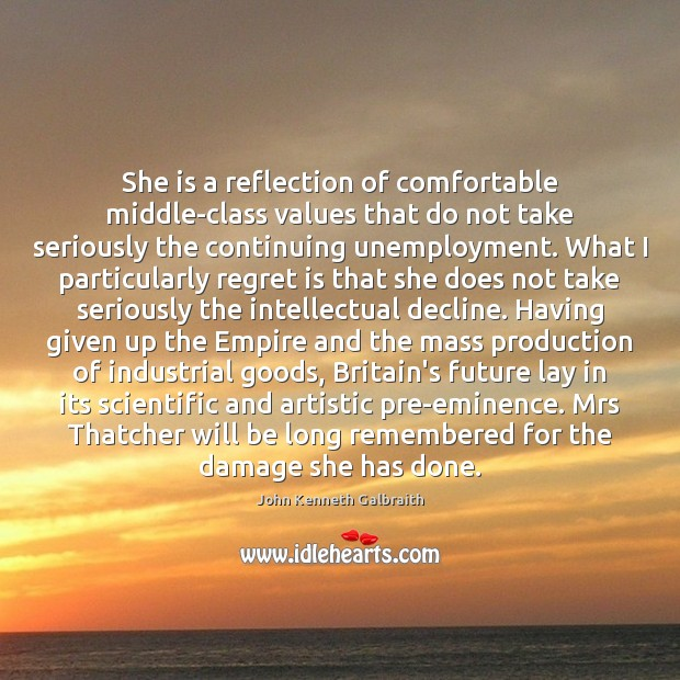 She is a reflection of comfortable middle-class values that do not take Regret Quotes Image