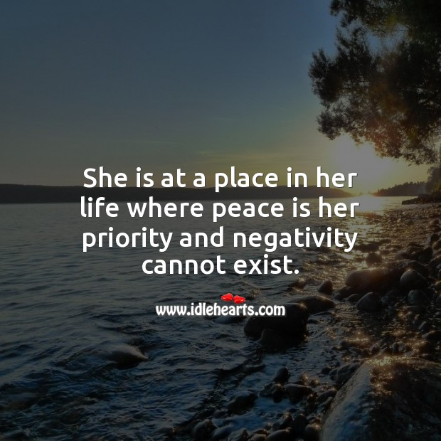 She is at a place in her life where peace is her priority Peace Quotes Image