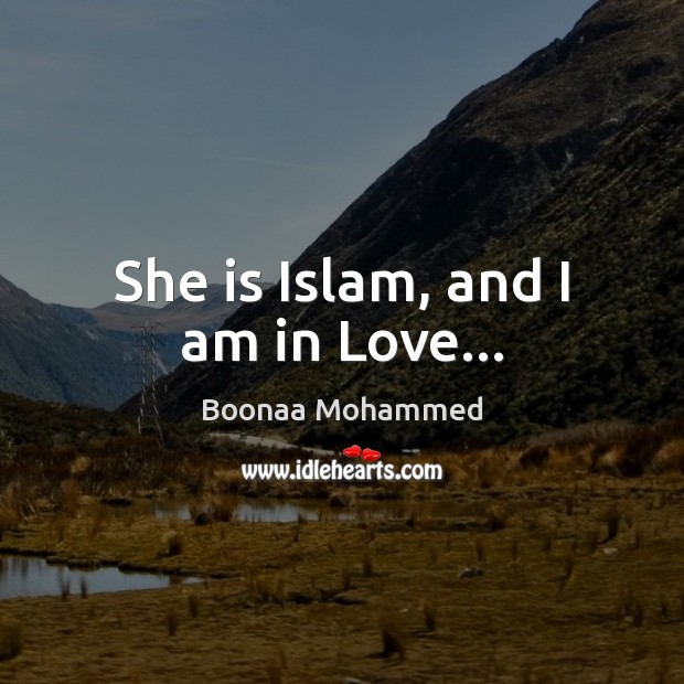Image, She is Islam, and I am in Love…