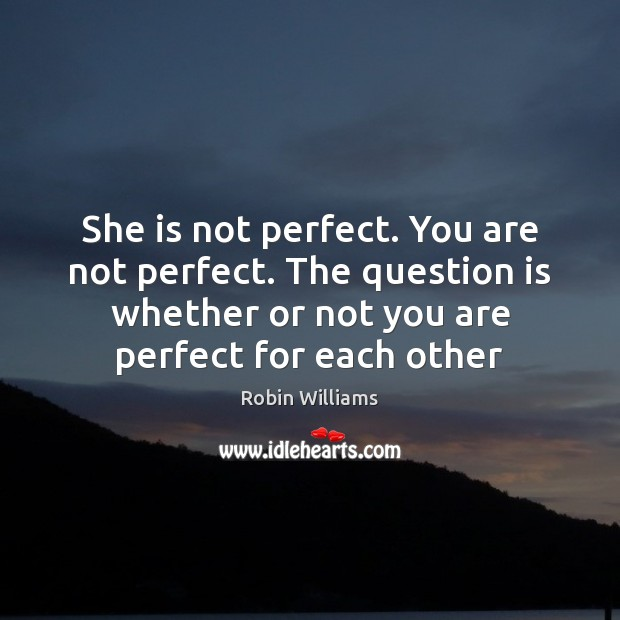 She is not perfect. You are not perfect. The question is whether Image