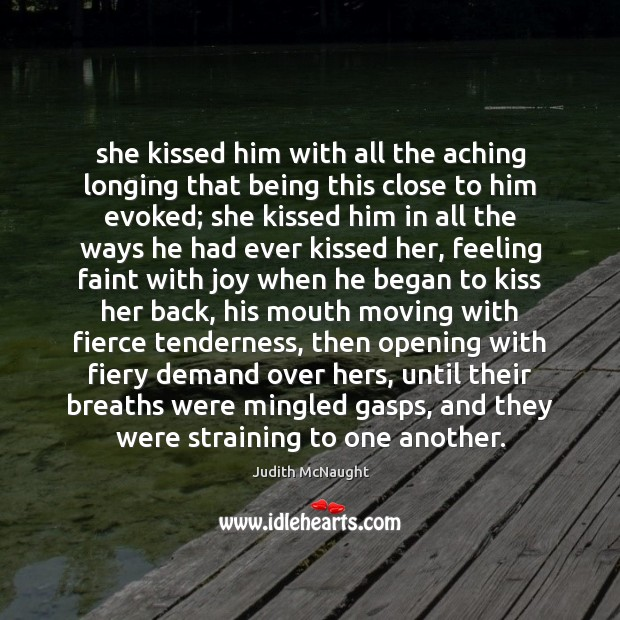 Image, She kissed him with all the aching longing that being this close