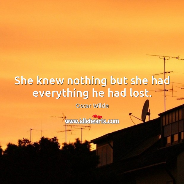 Image, She knew nothing but she had everything he had lost.