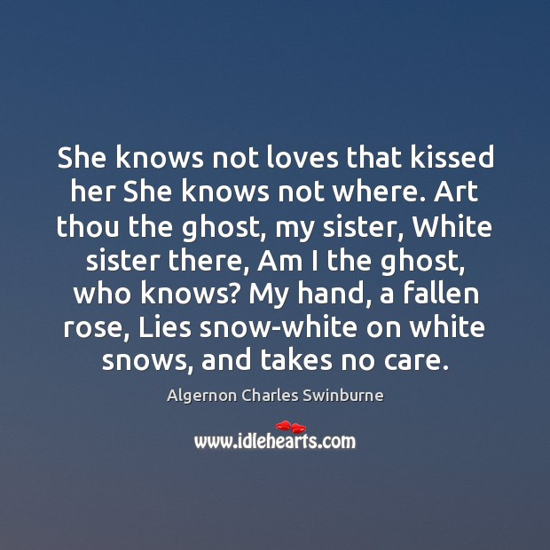 Image, She knows not loves that kissed her She knows not where. Art