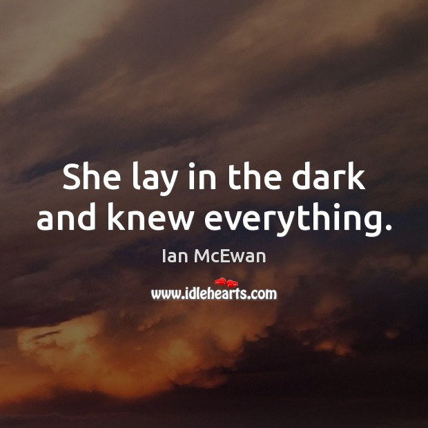 She lay in the dark and knew everything. Image