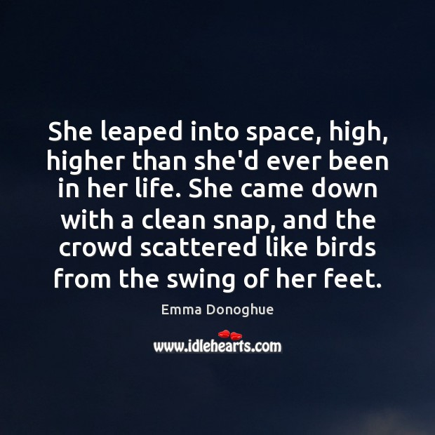 Image, She leaped into space, high, higher than she'd ever been in her