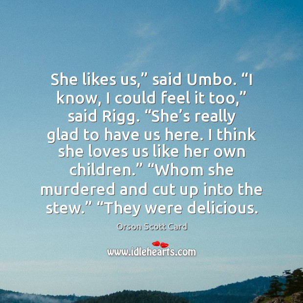 "She likes us,"" said Umbo. ""I know, I could feel it too,"" Image"