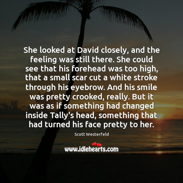 She looked at David closely, and the feeling was still there. She Image