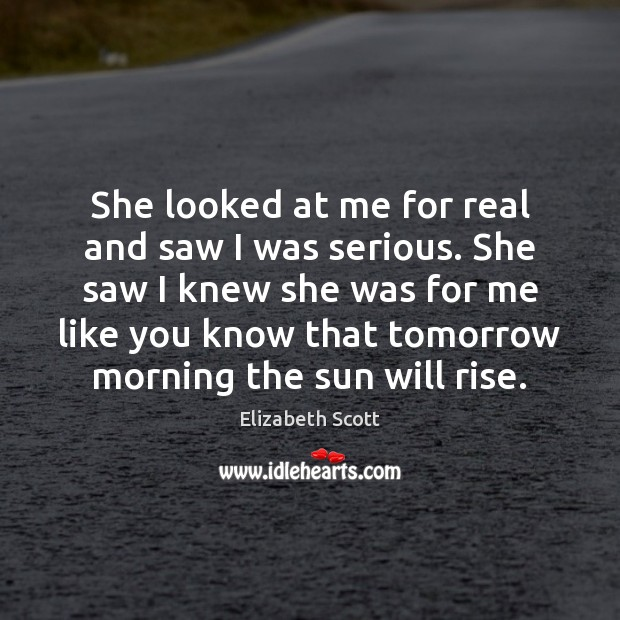 Image, She looked at me for real and saw I was serious. She