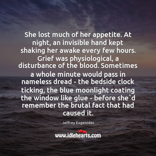 She lost much of her appetite. At night, an invisible hand kept Image