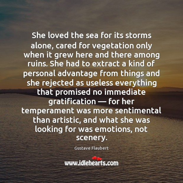 She loved the sea for its storms alone, cared for vegetation only Image