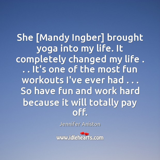 Image, She [Mandy Ingber] brought yoga into my life. It completely changed my