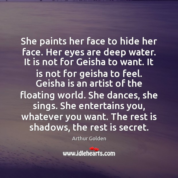 She paints her face to hide her face. Her eyes are deep Image