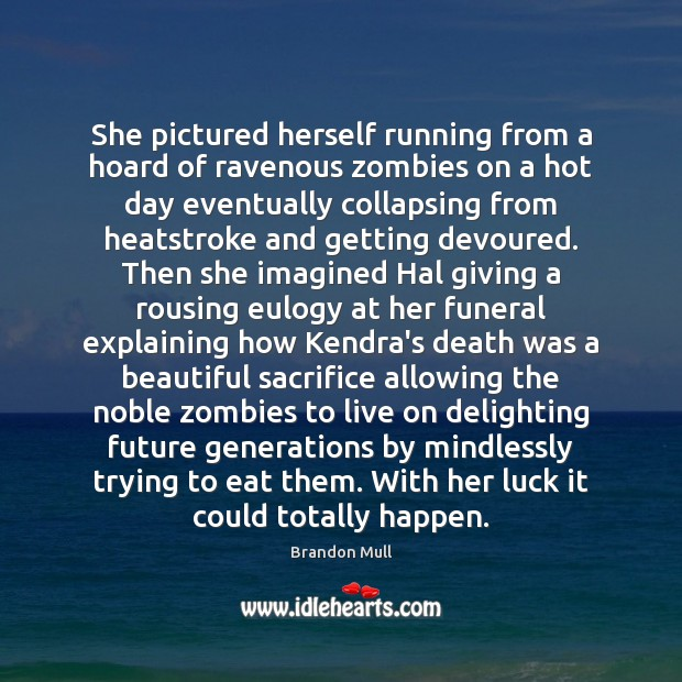 Image, She pictured herself running from a hoard of ravenous zombies on a