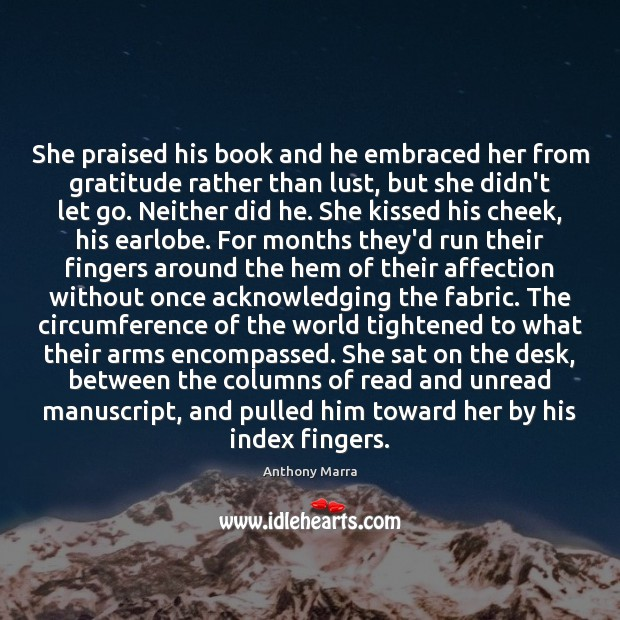 Image, She praised his book and he embraced her from gratitude rather than