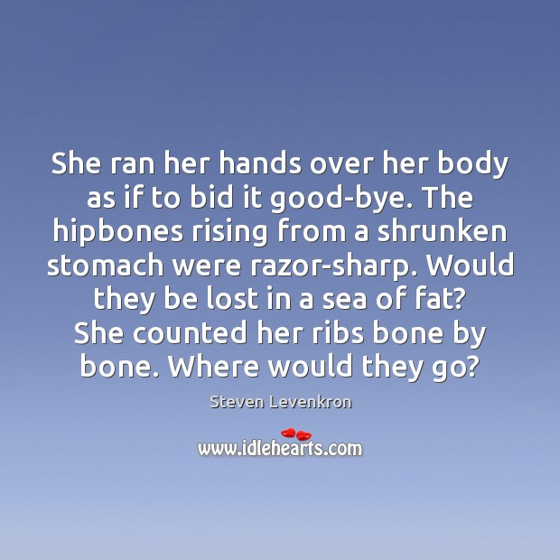 Image, She ran her hands over her body as if to bid it