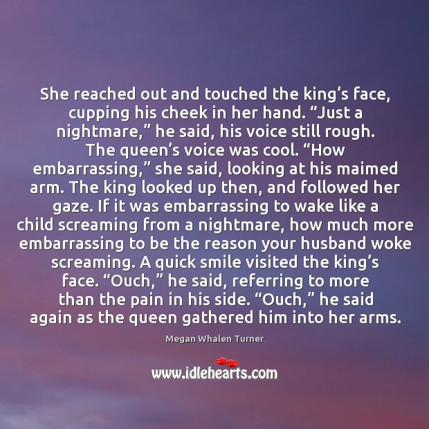 Image, She reached out and touched the king's face, cupping his cheek