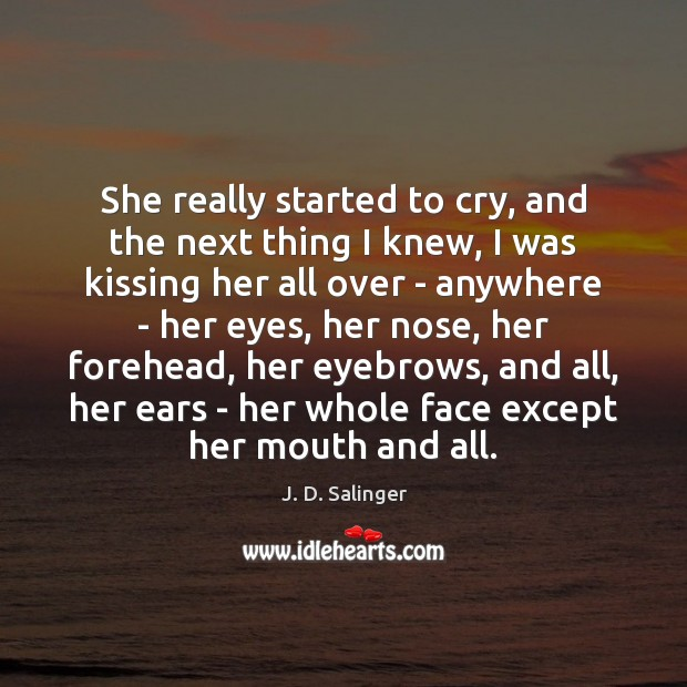 She really started to cry, and the next thing I knew, I Kissing Quotes Image