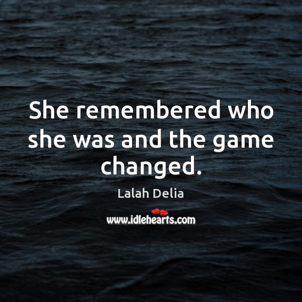 She remembered who she was and the game changed. Image