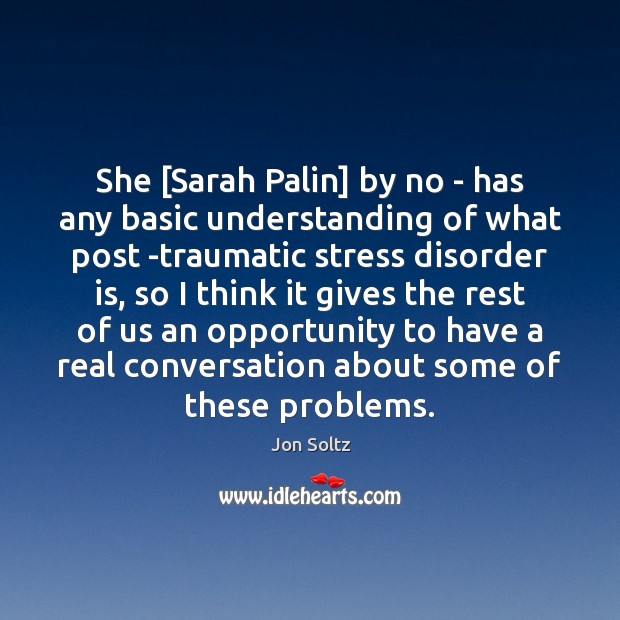 Image, She [Sarah Palin] by no – has any basic understanding of what