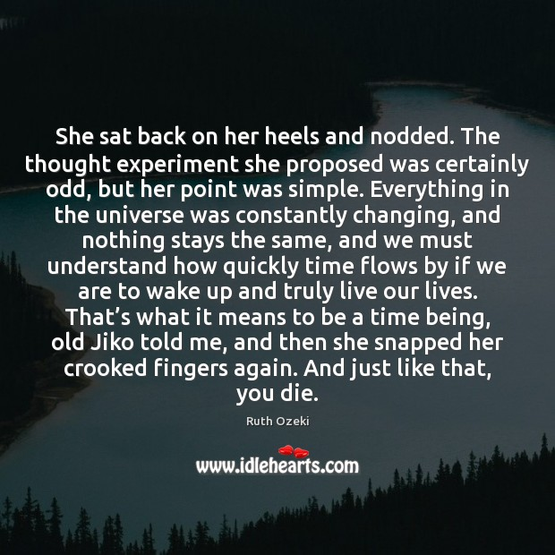She sat back on her heels and nodded. The thought experiment she Ruth Ozeki Picture Quote