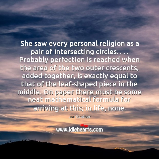 She saw every personal religion as a pair of intersecting circles. . . . Probably Jan Struther Picture Quote