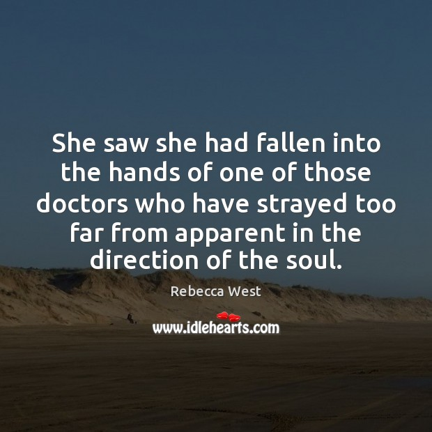 She saw she had fallen into the hands of one of those Rebecca West Picture Quote