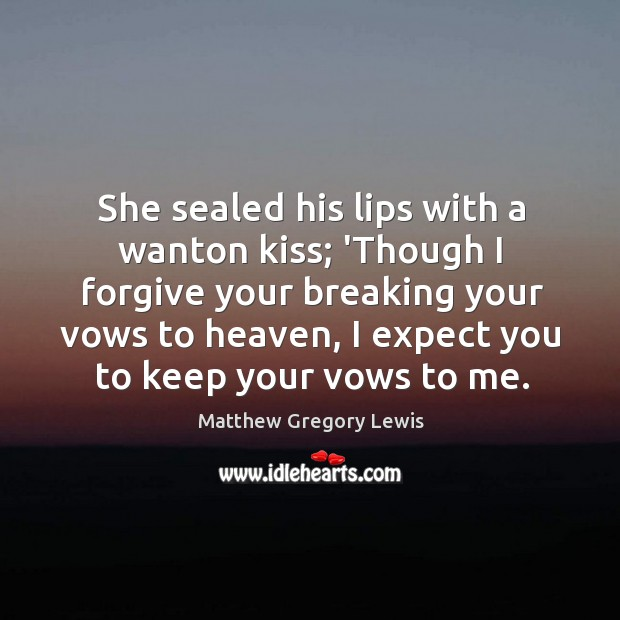 She sealed his lips with a wanton kiss; 'Though I forgive your Image