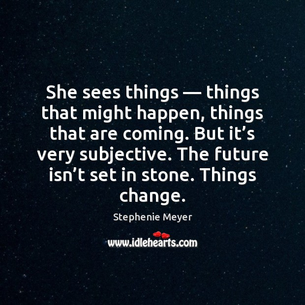 Image, She sees things — things that might happen, things that are coming. But