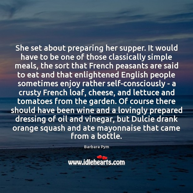 Image, She set about preparing her supper. It would have to be one