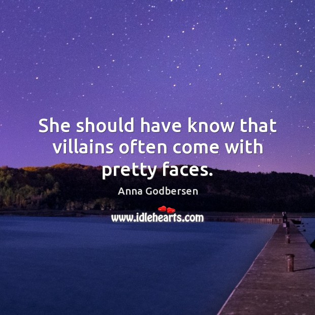 Image, She should have know that villains often come with pretty faces.