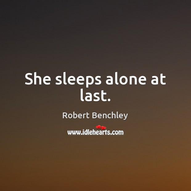 Image, She sleeps alone at last.