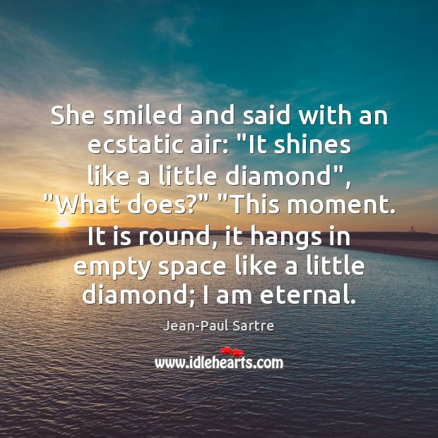 """She smiled and said with an ecstatic air: """"It shines like a Image"""