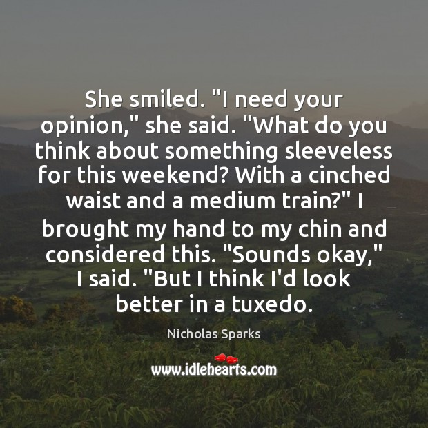 """She smiled. """"I need your opinion,"""" she said. """"What do you think Image"""