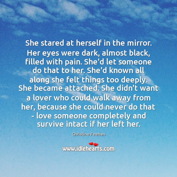 She stared at herself in the mirror. Her eyes were dark, almost Image
