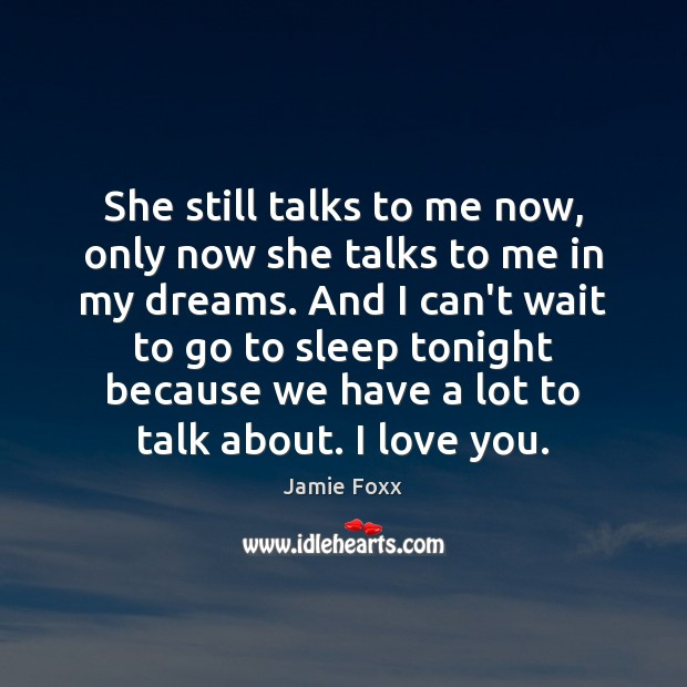 She still talks to me now, only now she talks to me Jamie Foxx Picture Quote