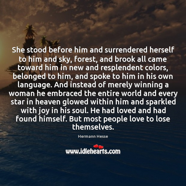 Image, She stood before him and surrendered herself to him and sky, forest,